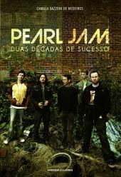 Pearl Jam: Duas décadas de sucesso