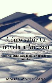 Cómo subir tu libro a Amazon: Consejos útiles para la autogestión de tus novelas