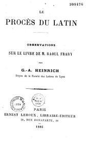 Le procès du latin: observations sur le livre de M. Raoul Frary