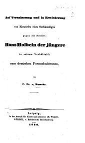 Auf Veranlassung und in Erwiederung von Einwürfen eines Sachkundigen gegen die Schrift: Hans Holbein der jüngere in seinem Verhältniss zum deutschen Formschnittwesen. Von C. F. v. Rumohr