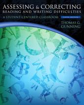 Assessing and Correcting Reading and Writing Difficulties: A Student-Centered Classroom, Edition 5