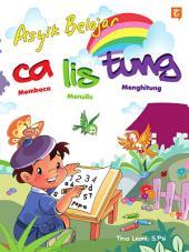 Asyik Belajar Ca Lis Tung (Membaca Menulis Menghitung)