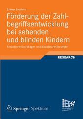 Förderung der Zahlbegriffsentwicklung bei sehenden und blinden Kindern: Empirische Grundlagen und didaktische Konzepte
