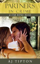 Partners In Crime A Ffm Royal Heist Book PDF