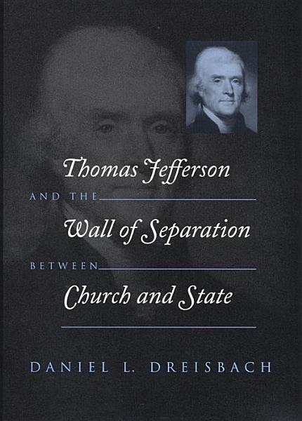 Thomas Jefferson and the Wall of Separation Between Church and State Pdf Book