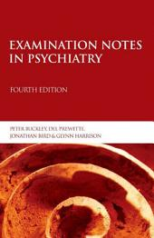 Examination Notes in Psychiatry 4th Edition: Edition 4