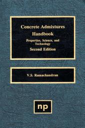 Concrete Admixtures Handbook, 2nd Ed.: Properties, Science and Technology, Edition 2