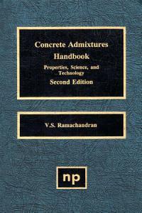 Concrete Admixtures Handbook  2nd Ed