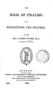 The Book of psalms; with reflections, by J.Jones