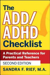 The ADD / ADHD Checklist: A Practical Reference for Parents and Teachers, Edition 2