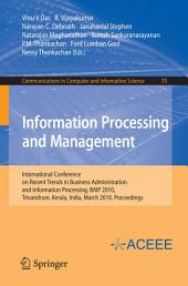 Information Processing and Management: International Conference on Recent Trends in Business Administration and Information Processing, BAIP 2010, Trivandrum, Kerala, India, March 26-27, 2010. Proceedings