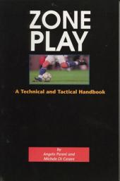 Zone Play: A Technical and Tactical Handbook