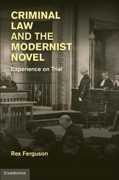 Criminal Law and the Modernist Novel: Experience on Trial