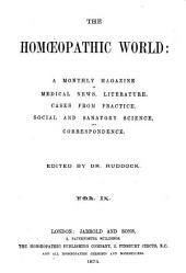 The Homeopathic World: A Monthly Journal of Medical, Social, and Sanitary Science, Volume 9