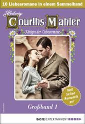 Hedwig Courths-Mahler Großband 1 - Sammelband: 10 Liebesromane in einem Sammelband