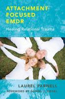 Attachment Focused EMDR  Healing Relational Trauma PDF