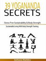 39 Yogananda Secrets  Stress Free Sustainability  Body Strength   Healing PDF