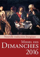 Missel des Dimanches 2016: Nouvelle traduction liturgique / Année C