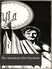 The American Tyler-keystone: Devoted to Freemasonry and Its Concerdant Others, Volume 24