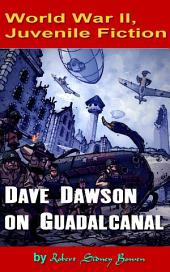 Dave Dawson on Guadalcanal: World War II, Adventure