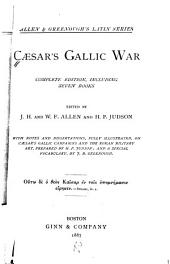 Cæsar's Gallic War: Complete Edition, Including Seven Books