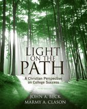 Light on the Path: A Christian Perspective on College Success: Edition 3