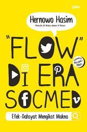 Flow di Era Socmed: Efek-Dahsyat Mengikat Makna