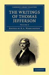 The Writings Of Thomas Jefferson Book PDF