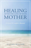 Healing After the Loss of Your Mother