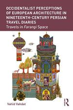 Occidentalist Perceptions of European Architecture in Nineteenth-Century Persian Travel Diaries
