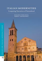 Italian Modernities: Competing Narratives of Nationhood