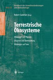 Handbuch der Umweltveränderungen und Ökotoxikologie: Band 2B: Terrestrische Ökosysteme Wirkungen auf Pflanzen Diagnose und Überwachung Wirkungen auf Tiere