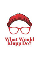 What Would Klopp Do?