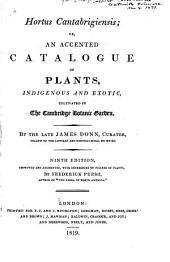 Hortus cantabrigiensis: or a catalogue of plants, indigenous and exotic, cultivated in the Cambridge Botanic Garden