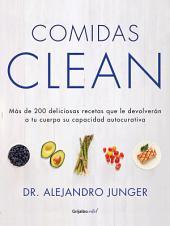 Comidas Clean (Colección Vital): Más de 200 deliciosas recetas que le devolverán a tu cuerpo su capacidad autocur