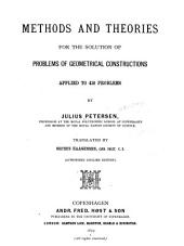 Methods and Theories for the Solution of Problems of Geometrical Constructions Applied to 410 Problems ...
