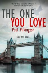 The One You Love: Emma Holden suspense mystery trilogy, book 1