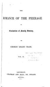 The Romance of the Peerage: Or Curiosities of Family History, Volume 2