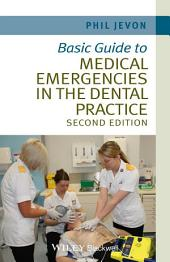 Basic Guide to Medical Emergencies in the Dental Practice: Edition 2