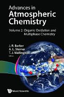 Advances In Atmospheric Chemistry   Volume 2  Organic Oxidation And Multiphase Chemistry PDF