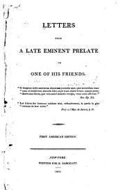 Letters from a Late Eminent Prelate to One of His Friends