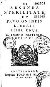 De arcenda sterilitate et progignendis liberis liber unus D. Jasonis Pratensis