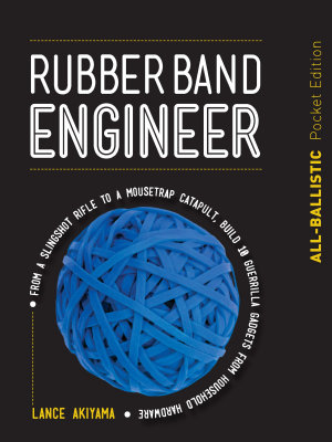 Rubber Band Engineer  All Ballistic Pocket Edition