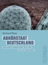 Abhörstaat Deutschland (Telepolis): Die SIGINT-Landschaft seit 1945 in Ost und West