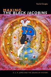 Making The Black Jacobins Book PDF