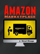 Amazon Marketplace: Getting Started in the Amazon Marketplace
