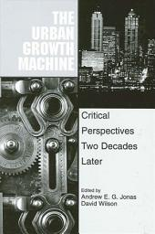 Urban Growth Machine, The: Critical Perspectives, Two Decades Later