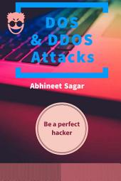 The Ethical Hacking short Book For DOS and DDOS Attacks with Practical: Learn in an Ethical Way.