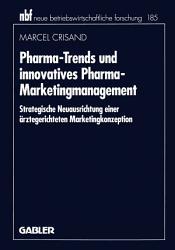 Pharma Trends und innovatives Pharma Marketingmanagement PDF