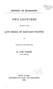 Revolution and Reconstruction: Two Lectures Delivered in the Law School of Harvard College, in January, 1865, and January, 1866